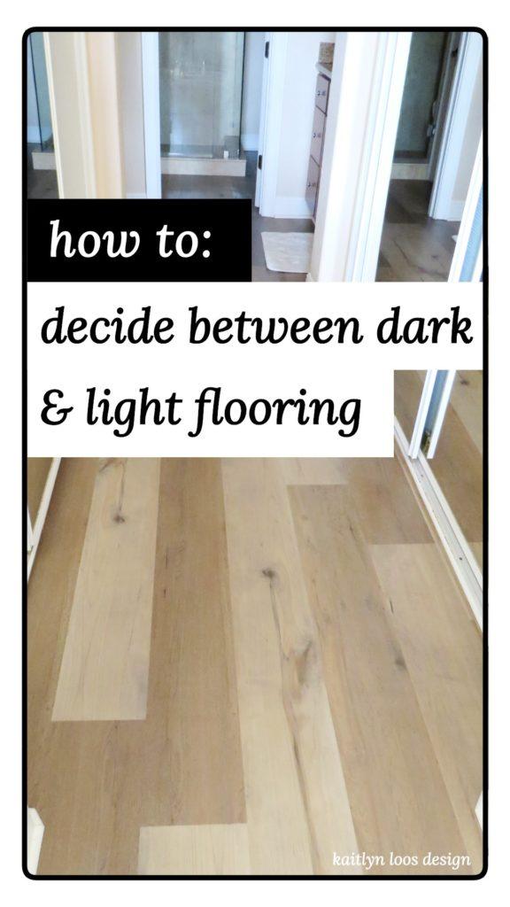 How to Decide Between Dark & Light Flooring