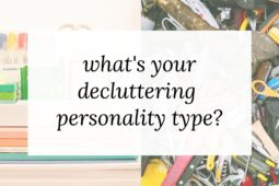 What's Your Decluttering Personality Type?