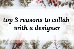 Top 3 Reasons to Collaborate with a Designer